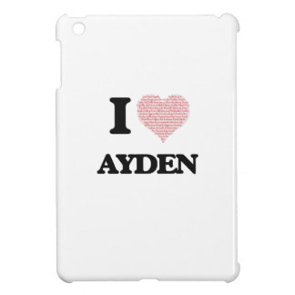 I Love Ayden (Heart Made from Love words) Cover For The iPad Mini