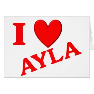 I Love Ayla Greeting Cards