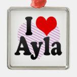 I love Ayla Christmas Ornaments