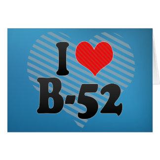 I Love B-52 Greeting Card
