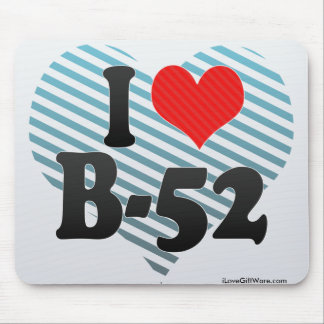 I Love B-52 Mouse Pad