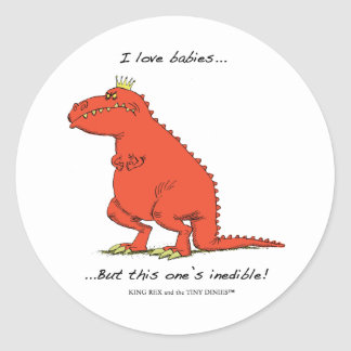 I love babies...But this one's inedible! Round Sticker