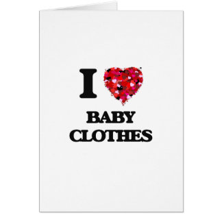 I Love Baby Clothes Greeting Card