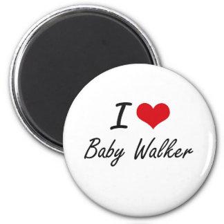 I Love Baby Walker Artistic Design 6 Cm Round Magnet