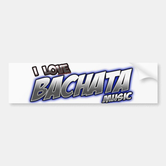 I Love BACHATA music Bumper Sticker