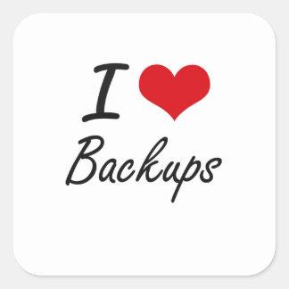 I Love Backups Artistic Design Square Sticker