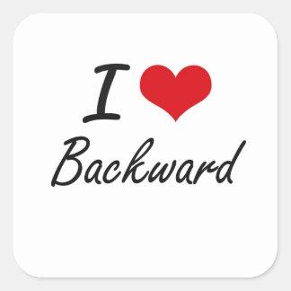 I Love Backward Artistic Design Square Sticker