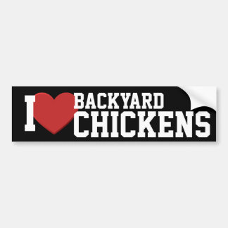 I love backyard chickens Bumper Sticker Car Bumper Sticker