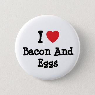 I love Bacon And Eggs heart T-Shirt 6 Cm Round Badge