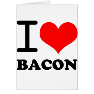 I love bacon card