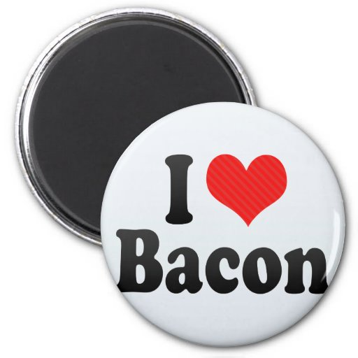 I Love Bacon Refrigerator Magnets