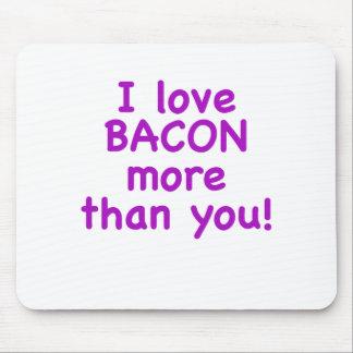 I Love Bacon More Than You Mousepad