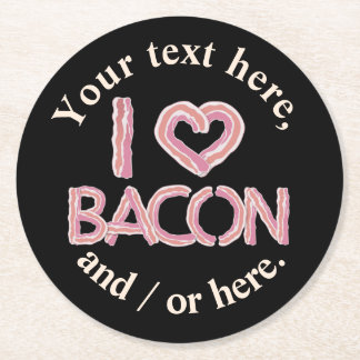I Love Bacon Round Paper Coaster