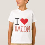 I Love Bacon T Shirts
