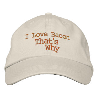 I Love Bacon That's Why Baseball Cap