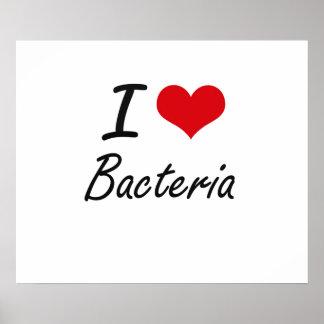 I Love Bacteria Artistic Design Poster