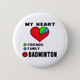 I love Badminton. 6 Cm Round Badge