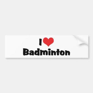 I Love Badminton Bumper Sticker