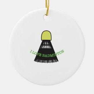 I Love Badminton Ornaments