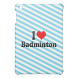 I love Badminton iPad Mini Cases
