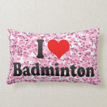 I love Badminton Pillow
