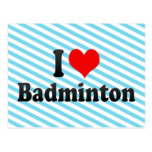 I love Badminton Post Cards