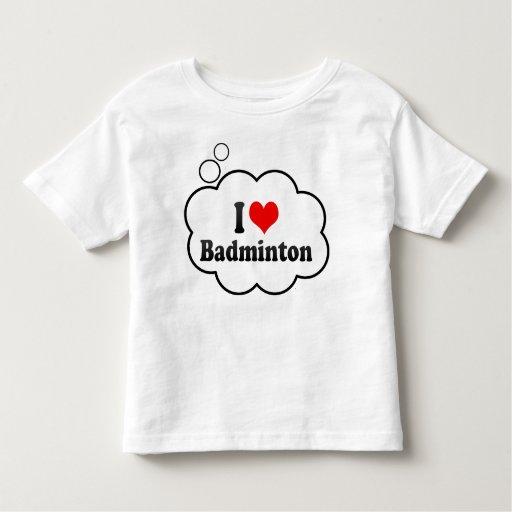 I love Badminton Tees