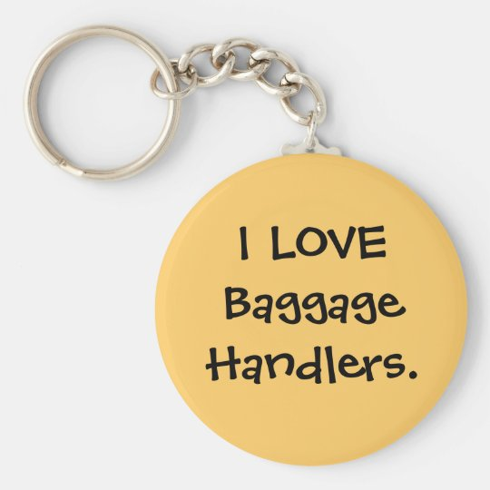I LOVE Baggage Handlers luggage tag Key Ring