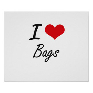 I Love Bags Artistic Design Poster