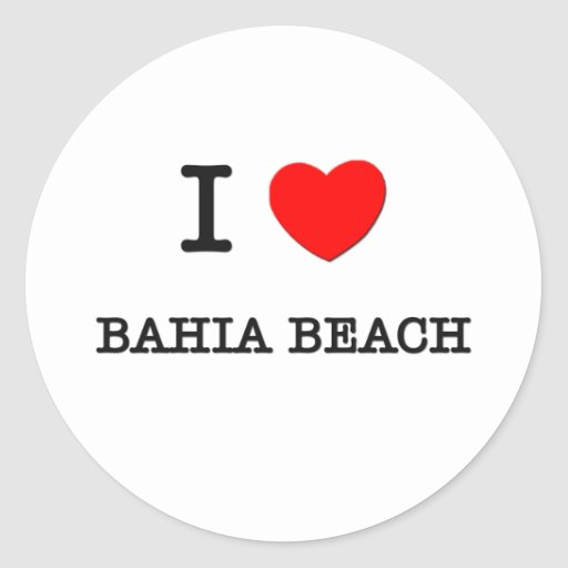 I Love BAHIA BEACH Florida Round Stickers