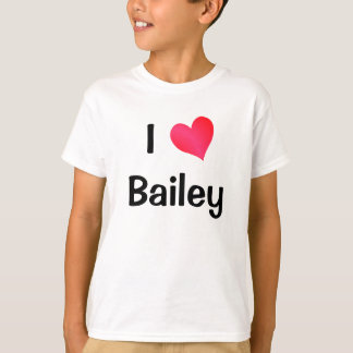 I Love Bailey T-Shirt
