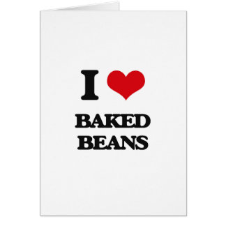 I Love Baked Beans Card