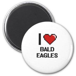 I love Bald Eagles Digital Design 2 Inch Round Magnet