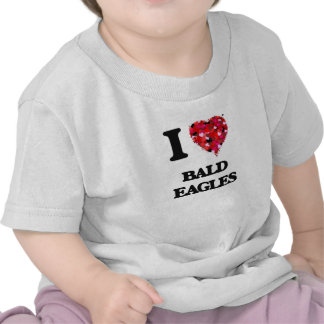 I Love Bald Eagles T Shirts