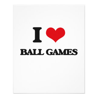 I Love Ball Games Flyers