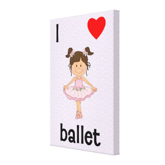 I love ballet stretched canvas prints