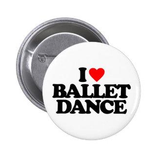 I LOVE BALLET DANCE 6 CM ROUND BADGE