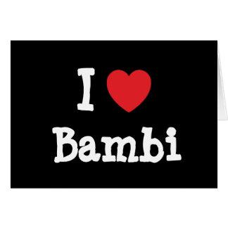 I love Bambi heart T-Shirt Card