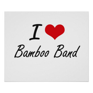 I Love BAMBOO BAND Poster