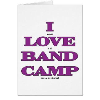 I Love Band Camp Greeting Card