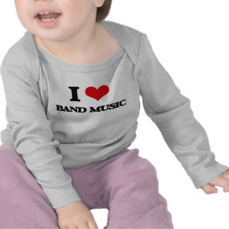 I Love BAND MUSIC Tees