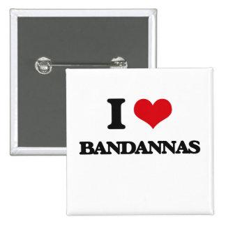 I Love Bandannas 15 Cm Square Badge