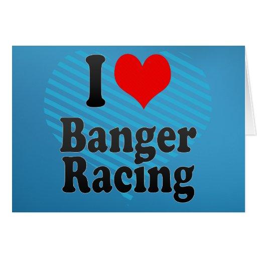 I love Banger Racing Card