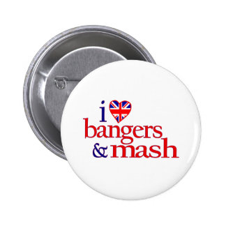 I Love Bangers And Mash Pinback Button