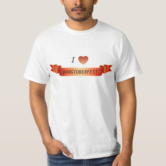 I Love Bangtoberfest T-Shirt