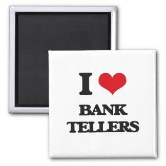 I Love Bank Tellers Fridge Magnets