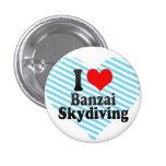 I love Banzai Skydiving Pin