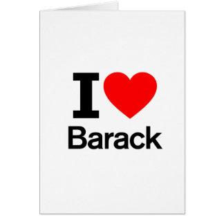 I Love Barack Greeting Card