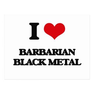 I Love BARBARIAN BLACK METAL Post Card