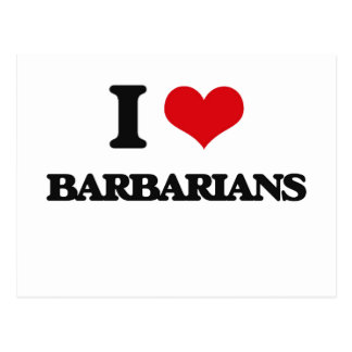 I Love Barbarians Post Card